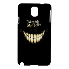 We Are All Mad Here Samsung Galaxy Note 3 N9005 Hardshell Case by TheTalkingDead