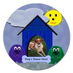 Doghouse Round 5 inch Magnet - Magnet 5  (Round)