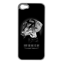 Every Dog Has Its Day Apple Iphone 5 Case (silver) by Contest1761904
