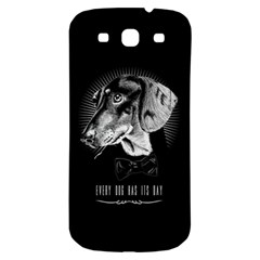 Every Dog Has Its Day Samsung Galaxy S3 S Iii Classic Hardshell Back Case by Contest1761904