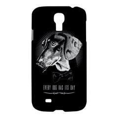 Every Dog Has Its Day Samsung Galaxy S4 I9500/i9505 Hardshell Case by Contest1761904