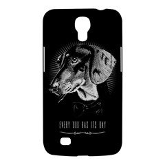 Every Dog Has Its Day Samsung Galaxy Mega 6 3  I9200 Hardshell Case by Contest1761904