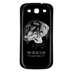 every dog has its day Samsung Galaxy S3 Back Case (Black) by Contest1761904