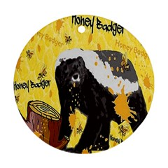 Honeybadgersnack Round Ornament (two Sides) by BlueVelvetDesigns