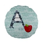 A is for 15  cushion - Standard 15  Premium Round Cushion