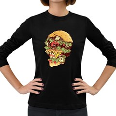 You Are What You Eat Women s Long Sleeve T Shirt (dark Colored) by Contest1889625