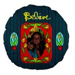 18  Believe Cushion, #3 - Large 18  Premium Round Cushion