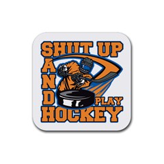 Shut Up And Play Hockey Rubber Coaster (square) by MegaSportsFan