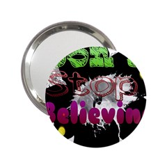 Don t Stop Believing Handbag Mirror (2 25 ) by SharoleneCollection