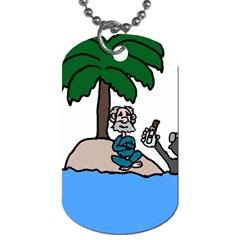 Desert Island Humor Dog Tag (two Sided)  by EricsDesignz