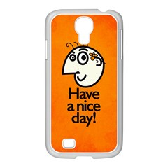 Have A Nice Day Happy Character Samsung Galaxy S4 I9500/ I9505 Case (white) by CreaturesStore