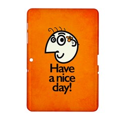 Have A Nice Day Happy Character Samsung Galaxy Tab 2 (10 1 ) P5100 Hardshell Case  by CreaturesStore