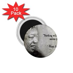 Maya Angelou 1.75  Button Magnet (10 pack) by unforgotten