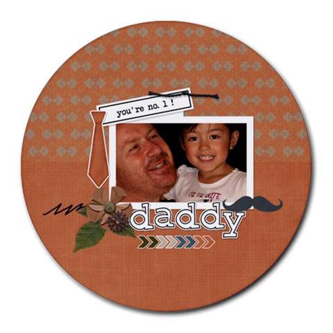Mousepad : Dad 1 By Jennyl   Round Mousepad   K106i13v0l8g   Www Artscow Com Front