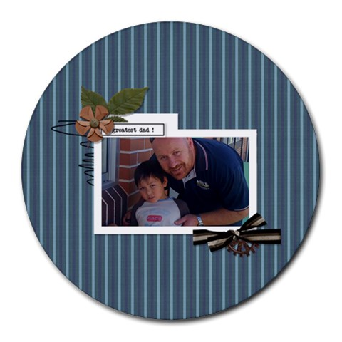 Mousepad : Dad 3 By Jennyl   Round Mousepad   1p3commpbtsk   Www Artscow Com Front