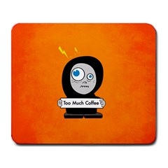 Orange Funny Too Much Coffee Large Mouse Pad (rectangle) by CreaturesStore