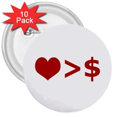 Love Is More Than Money 3  Button (10 Pack) by dflcprints