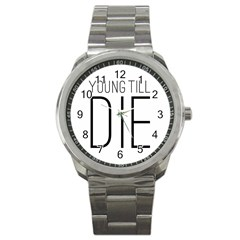 Young Till Die Typographic Statement Design Sport Metal Watch by dflcprints