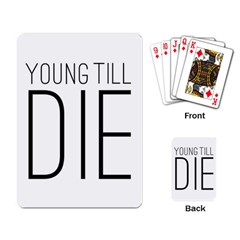 Young Till Die Typographic Statement Design Playing Cards Single Design by dflcprints