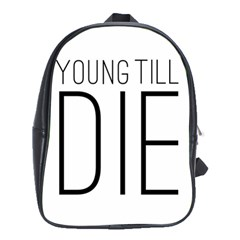 Young Till Die Typographic Statement Design School Bag (xl) by dflcprints