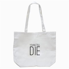 Young Till Die Typographic Statement Design Tote Bag (white)