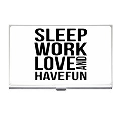 Sleep Work Love And Have Fun Typographic Design 01 Business Card Holder