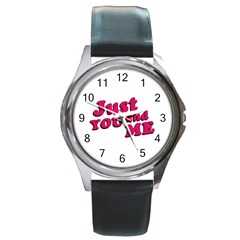 Just You And Me Typographic Statement Design Round Leather Watch (silver Rim) by dflcprints