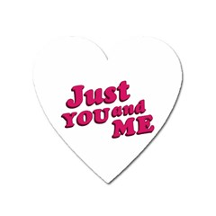 Just You And Me Typographic Statement Design Magnet (heart) by dflcprints