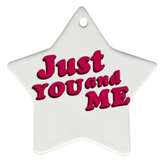 Just You And Me Typographic Statement Design Star Ornament (two Sides) by dflcprints