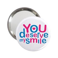 You Deserve My Smile Typographic Design Love Quote Handbag Mirror (2 25 ) by dflcprints