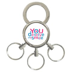 You Deserve My Smile Typographic Design Love Quote 3 Ring Key Chain by dflcprints