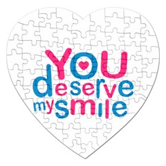 You Deserve My Smile Typographic Design Love Quote Jigsaw Puzzle (heart) by dflcprints