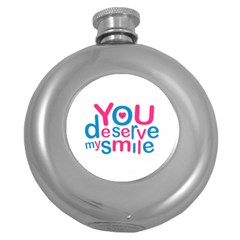 You Deserve My Smile Typographic Design Love Quote Hip Flask (round) by dflcprints