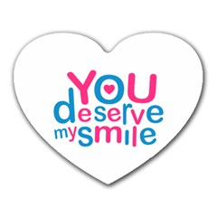 You Deserve My Smile Typographic Design Love Quote Mouse Pad (heart) by dflcprints