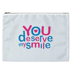 You Deserve My Smile Typographic Design Love Quote Cosmetic Bag (xxl) by dflcprints