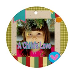 Kids By Kids   Round Ornament (two Sides)   M9jaeqpmwdek   Www Artscow Com Front