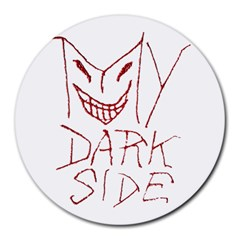 My Dark Side Typographic Design 8  Mouse Pad (round) by dflcprints