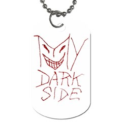 My Dark Side Typographic Design Dog Tag (one Sided) by dflcprints