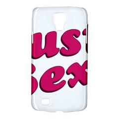 Just Sexy Typographic Quote002 Samsung Galaxy S4 Active (i9295) Hardshell Case by dflcprints