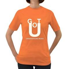 Got U Women s T Shirt (colored) by goodmusic