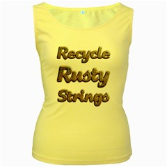 Recycle Rusty Strings Women s Tank Top (yellow) by goodmusic