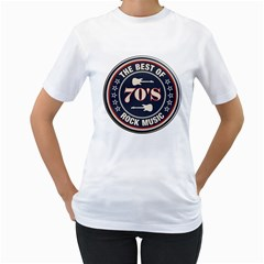 The Best Of  70 s Rock Music Women s T Shirt (white)  by goodmusic