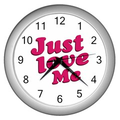 Just Love Me Text Typographic Quote Wall Clock (silver) by dflcprints