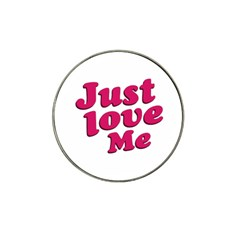 Just Love Me Text Typographic Quote Golf Ball Marker 4 Pack (for Hat Clip) by dflcprints