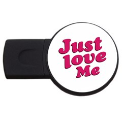 Just Love Me Text Typographic Quote 4gb Usb Flash Drive (round) by dflcprints