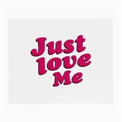 Just Love Me Text Typographic Quote Glasses Cloth (small, Two Sided) by dflcprints