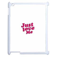 Just Love Me Text Typographic Quote Apple Ipad 2 Case (white) by dflcprints