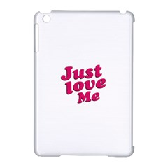 Just Love Me Text Typographic Quote Apple Ipad Mini Hardshell Case (compatible With Smart Cover) by dflcprints