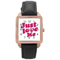 Just Love Me Text Typographic Quote Rose Gold Leather Watch  by dflcprints