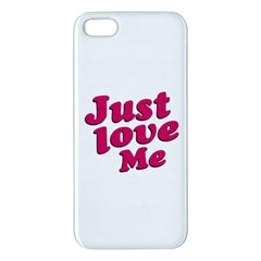 Just Love Me Text Typographic Quote Iphone 5s Premium Hardshell Case by dflcprints